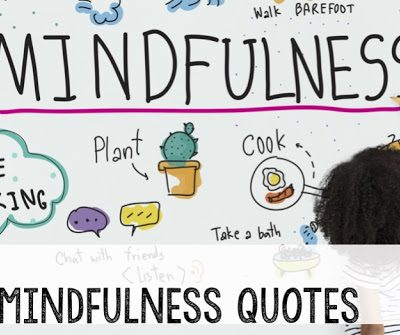 50 Mindfulness Quotes to Help Your Students Now