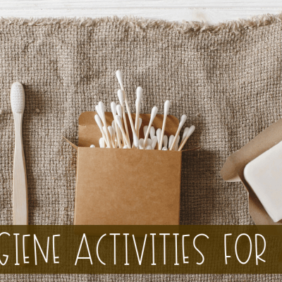 Easy to Teach Hygiene Activities for Kids
