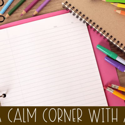 Create Effective Calm Down Corners using Binders