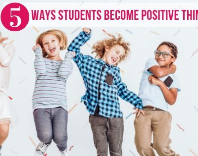 5 Ways Students Become Positive Thinkers