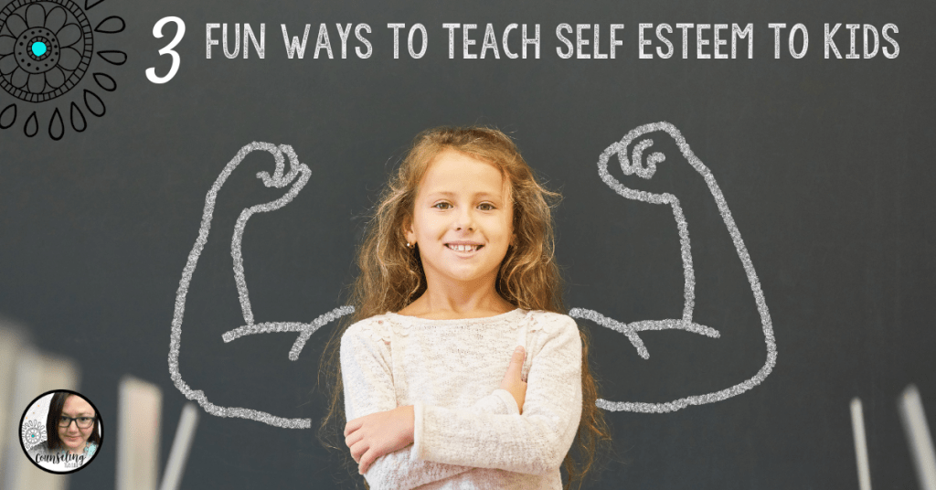 3 Fun Ways to Teach Self Esteem to Kids